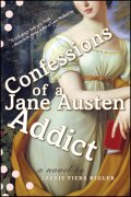 Confessions of a Jane Austen Addict by Laurie Viera Rigler